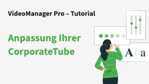 VideoManager Pro CorporaTube anpassen