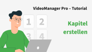 VideoManager Pro Kapitel erstellen