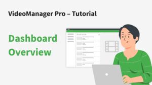 VideoManager Pro – Dashboard Übersicht